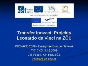 Transfer inovac Projekty Leonardo da Vinci na ZU