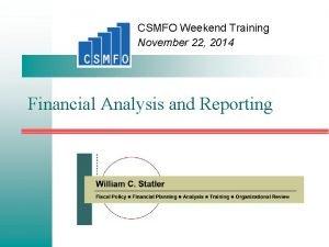 CSMFO Weekend Training November 22 2014 Financial Analysis