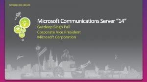 SESSION CODE UNC 205 Gurdeep Singh Pall Corporate