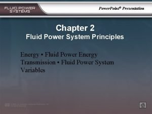 Power Point Presentation Chapter 2 Fluid Power System