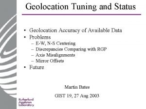 Geolocation Tuning and Status Geolocation Accuracy of Available