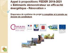 Appel propositions FEDER 2019 2021 Btiments dmonstrateur en