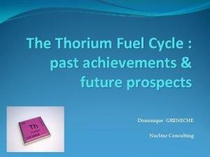 The Thorium Fuel Cycle past achievements future prospects