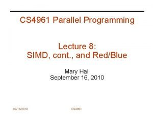 CS 4961 Parallel Programming Lecture 8 SIMD cont