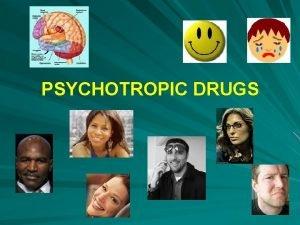 PSYCHOTROPIC DRUGS PSYCHOTROPIC DRUGS Drugs with depressive type