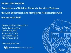 PANEL DISCUSSION Experiences of Building Culturally Sensitive Trainees