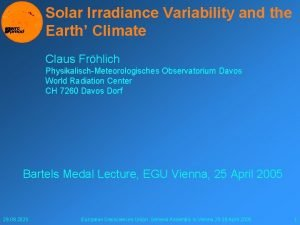 Solar Irradiance Variability and the Earth Climate Claus