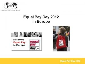 Equal Pay Day 2012 in Europe 1 Equal