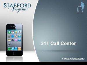 311 Call Center Service Excellence 311 Call Center