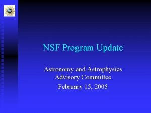 NSF Program Update Astronomy and Astrophysics Advisory Committee