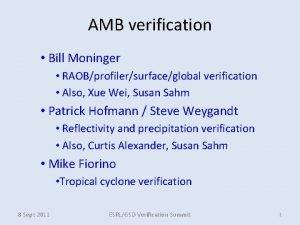 AMB verification Bill Moninger RAOBprofilersurfaceglobal verification Also Xue