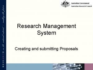 Research Management System Creating and submitting Proposals Contents