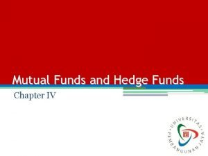 Mutual Funds and Hedge Funds Chapter IV Mutual