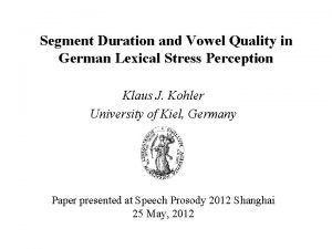 Segment Duration and Vowel Quality in German Lexical