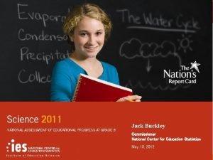 Jack Buckley Commissioner National Center for Education Statistics