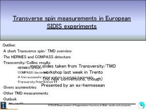 Transverse spin measurements in European SIDIS experiments Outline