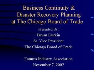 Business Continuity Disaster Recovery Planning at The Chicago