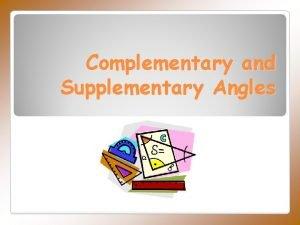 Complementary and Supplementary Angles Angle 1 Angle 2