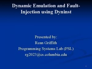 Dynamic Emulation and Fault Injection using Dyninst Presented
