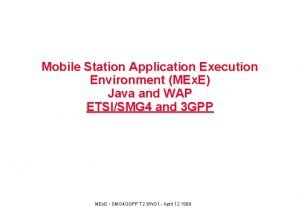 Mobile Station Application Execution Environment MEx E Java