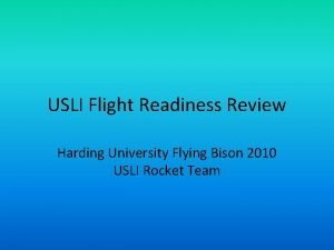 USLI Flight Readiness Review Harding University Flying Bison