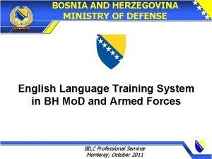 BOSNIA AND HERZEGOVINA MINISTRY OF DEFENSE English Language