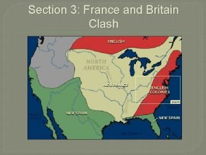 Section 3 France and Britain Clash Queen Anne