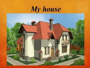 My house Little mouse little mouse Where is