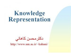 Knowledge Representation http www um ac irkahani Knowledge
