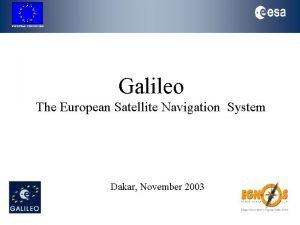 EUROPEAN COMMISSION Galileo The European Satellite Navigation System