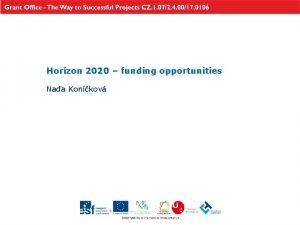 Horizon 2020 funding opportunities Naa Konkov What is