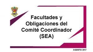 Facultades y Obligaciones del Comit Coordinador SEA AGOSTO