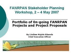 FANRPAN Stakeholder Planning Workshop 2 4 May 2007