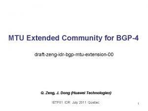MTU Extended Community for BGP4 draftzengidrbgpmtuextension00 Q Zeng