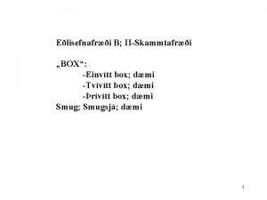 Elisefnafri B IISkammtafri BOX Einvtt box dmi Tvvtt