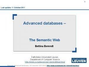 1 Last update 11 October 2011 Advanced databases