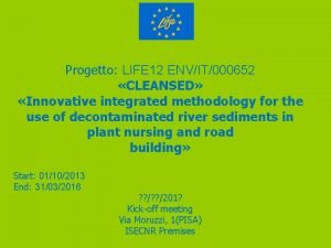 Progetto LIFE 12 ENVIT000652 CLEANSED Innovative integrated methodology