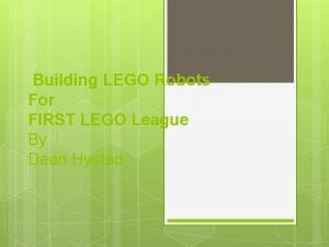 Building LEGO Robots For FIRST LEGO League By