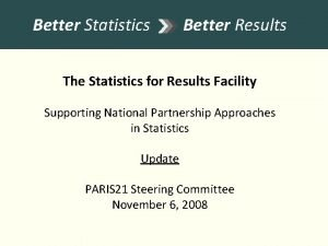 Better Statistics Better Results The Statistics for Results