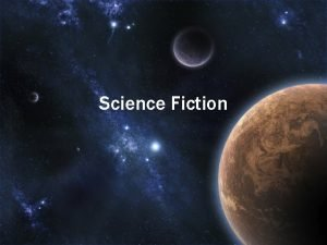 Science Fiction Science Fiction Definition It is hard