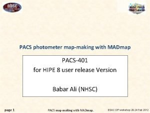 NHSC PACS Web Tutorial PACS photometer mapmaking with
