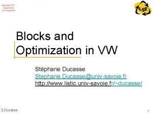 Blocks and Optimization in VW Stphane Ducasse Stephane