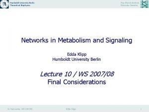 Humboldt University Berlin Theoretical Biophysics Max Planck Institute