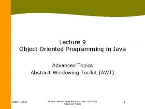 Lecture 9 Object Oriented Programming in Java Advanced