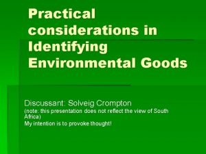 Practical considerations in Identifying Environmental Goods Discussant Solveig