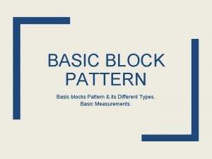 BASIC BLOCK PATTERN Basic blocks Pattern its Different