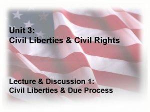 Unit 3 Civil Liberties Civil Rights Lecture Discussion
