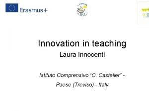 Innovation in teaching Laura Innocenti Istituto Comprensivo C