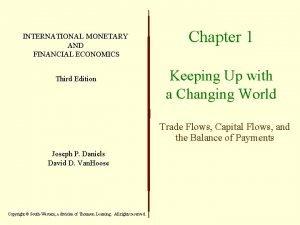 INTERNATIONAL MONETARY AND FINANCIAL ECONOMICS Third Edition Chapter