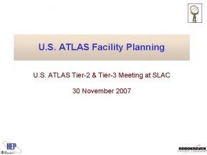 U S ATLAS Facility Planning U S ATLAS